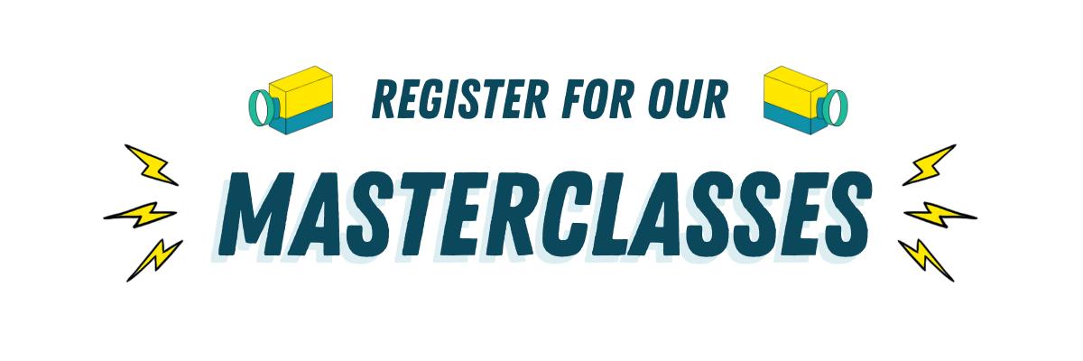Register for our Masterclasses